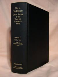 THE WAR OF THE REBELLION, SERIAL 23: A COMPILATION OF THE OFFICIAL RECORDS OF THE UNION AND...