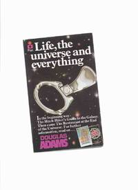 Life, the Universe, and Everything -Volume 3 of he Hitch-Hikers Guide to the Galaxy series -by...