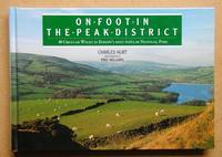 On Foot in the Peak District. 40 Circular Walks in Europe's Most Popular National Park.