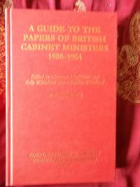 A Guide to the Papers of British Cabinet Ministers 1900-1964 Royal Historical Society Guides & Handbooks No 1
