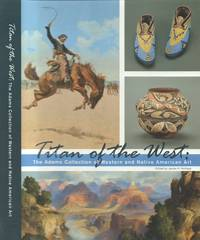 Titan of the West: the Adams Collection of Western and Native American Art
