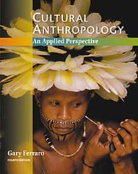 Cultural Anthropology An Applied Perspective - Instructor's Edition 4th Edition