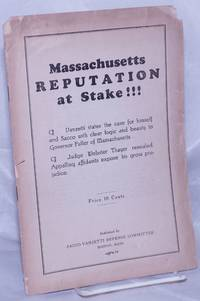 image of Massachusetts Reputation at stake!!! Vanzetti states the case for himself and Sacco with clear logic and beauty to Governor Fuller of Massachusetts.  Judge Webster Thayer revealed. Appalling affidavits expose his gross prejudice