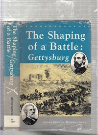 The Shaping of a Battle: Gettysburg (inscribed by the author) by James Stuart Montgomery - Signed First Edition - 1959 - from The Old Book Shop of Bordentown (ABNJ) (SKU: E23736)