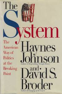 image of The System: The American Way of Politics at the Breaking Point