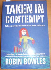 Taken in Contempt: When Parents Abduct Their Own Children