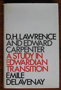 D. H. Lawrence and Edward Carpenter: A Study in Edwardian Transition by  Emile Delavenay - Hardcover - 1971 - from C L Hawley (SKU: 9215)