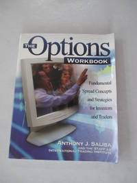 The Options Workbook: Fundamental Spread Concepts and Strategies for Investors and Traders