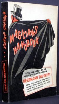 Magician's Handbook: Tricks and Secrets of the World's Greatest Magician--Hermann the Great