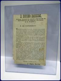 J. RUFINO BARRIOS, TENIENTE GENERAL DEL EJERCITO Y ENCARGADO DE LA PRESIDENCIA DEL GOBIERNO PROVISORIO DE LA REPUBLICA (Broadside) by  Justo Rufino Barrios - First Edition - 1872 - from Parnassus Book Service and Biblio.com