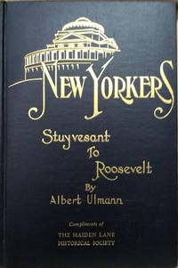 New Yorkers from Stuyvesant to Roosevelt by  Albert Ulmann - Signed First Edition - 1928 - from Old Saratoga Books (SKU: 44375)