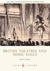 British Theatres and Music Halls (Shire Library)