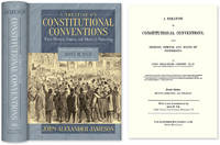 A Treatise on Constitutional Conventions; Their History, Powers and..