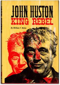 image of John Huston: King Rebel.