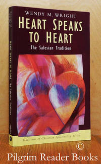 Heart Speaks To Heart: The Salesian Tradition.