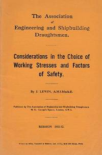 Considerations in the Choice of Working Stresses and Factors of Safety: The Association of Engineering and Shipbuilding Draughtsmen