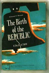 image of The Birth of the Republic, 1763-89