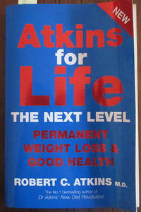 image of Atkins for Life: The Next Level - Permanent Weight Loss & Good Health