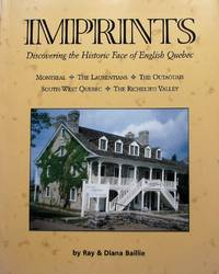Imprints - Discovering the Historic Face of English Quebec by  Diana  Ray; Baillie - Paperback - 2001 - from Librairie La Foret des livres (SKU: R2556)