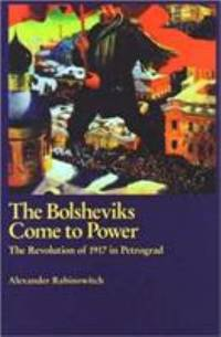 image of The Bolsheviks Come to Power : The Revolution of 1917 in Petrograd