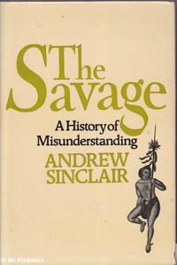 The Savage: A History of Misunderstanding