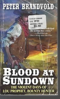 Blood at Sundown (Lou Prophet, Bounty Hunter) by  Peter Brandvold - Paperback - 2018-12-18 - from Vada's Book Store (SKU: 1904100007)