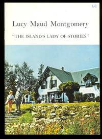 """image of LUCY MAUD MONTGOMERY:  """"THE ISLAND'S LADY OF STORIES""""."""