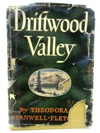 Driftwood Valley by Theodora C. Stanwell-Fletcher - Hardcover - 1946 - from World of Rare Books (SKU: 1581428858ANA)