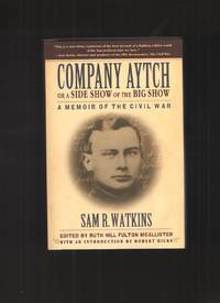 Company Aytch or a Side Show of the Big Show A Memoir of the Civil War