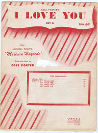 "I LOVE YOU (from Michael Todd's ""Mexican Hayride"") in Key of B flat for Voice and Piano by  Cole Porter - 1943 - from Sunset Books and Biblio.com"