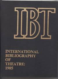 International Bibliography of Theater: 1985