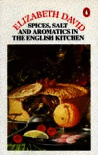 English Cooking, Ancient And Modern,Vol.1: Spices, Salts And Aromatics in the English Kitchen...