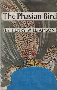 The Phasian Bird by  Henry Williamson - First Edition - 1948 - from Barter Books Ltd and Biblio.com