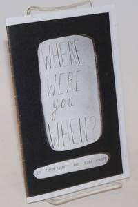 Where were you when