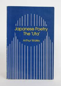 Japanese Poetry: The Uta by  Arthur Waley - Paperback - 1976 - from Minotavros Books (SKU: 004079)