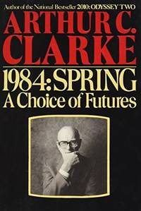 image of 1984, Spring: A Choice of Futures