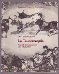 image of Francisco Goya y Lucientes / The Disasters of War / La Tauromaquia: Spanish Entertainment and other prints