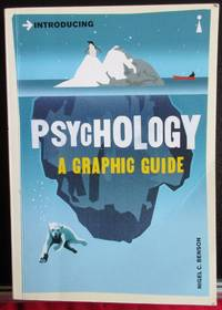 Introducing Psychology: A Graphic Guide to Your Mind and Behaviour (Introducing.) by  Nigel Benson - Paperback - 2007 - from Raffles Bookstore (SKU: Gr62.71)