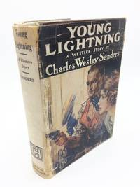 Young Lightning by Charles Wesley Sanders - First edition - 1927 - from Shadyside Books and Biblio.com.au