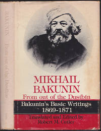 From out of the Dustbin: Bakunin's Basic Writings 1869-1871 by Mikhail Bakunin - First Edition - April 1985 - from Books of the World (SKU: RWARE0000000720)