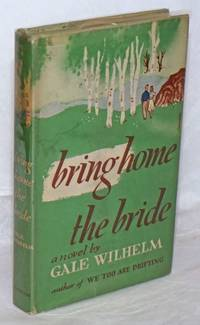 image of Bring Home the Bride: a novel