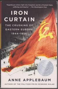 image of Iron Curtain: The Crushing of Eastern Europe, 1944-1956