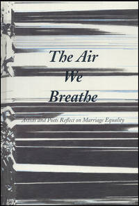 The Air We Breathe: Artists and Poets Reflect on Marriage Equality