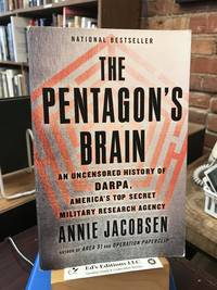 The Pentagon's Brain: An Uncensored History of DARPA, America's Top-Secret Military...