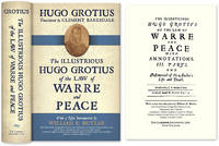 The Illustrious Hugo Grotius Of the Law of Warre and Peace..