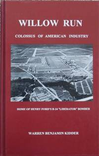 Willow Run : Colossus of American Industry