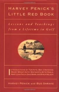 Harvey Penick\'S Little Red Book: Lessons And Teachings From A Lifetime In Golf