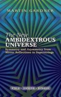 The New Ambidextrous Universe : Symmetry and Asymmetry from Mirror Reflections to Superstrings