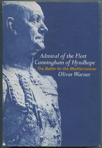 Admiral of the Fleet: Cunningham of Hyndhope: The Battle for the Mediterranean