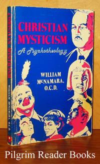 Christian Mysticism: A Psychotheology.